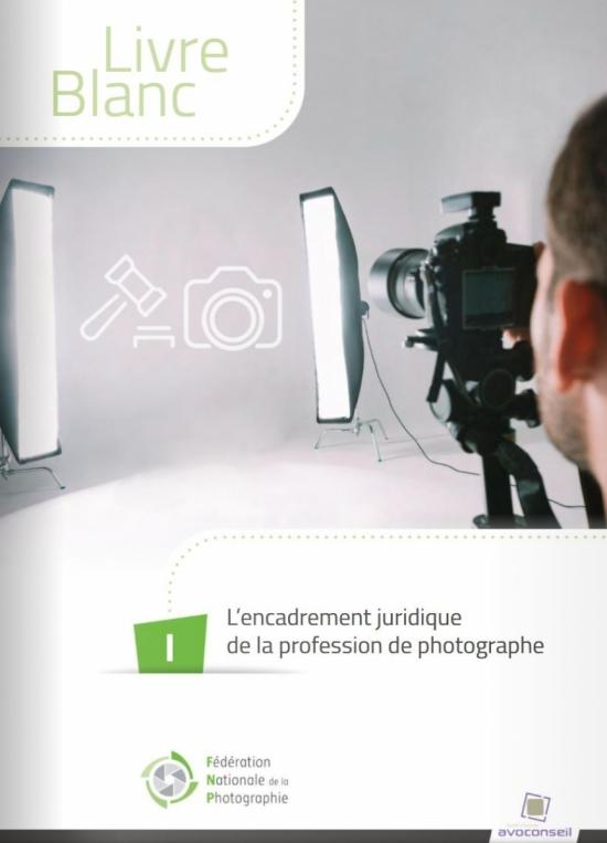 Livre blanc L'encadrement juridique de la profession de photographe