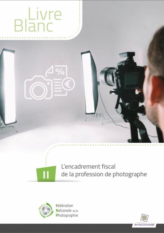 Livre blanc L'encadrement fiscal de la profession de photographe